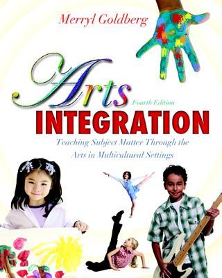 Integrating the Arts By Goldberg, Merryl